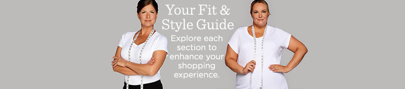 Your Fit & Style Guide  Explore each section to enhance your shopping experience.