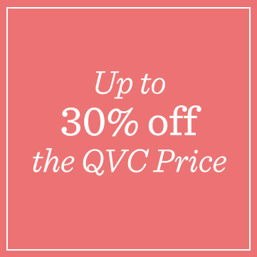 Up to 30% off the QVC Price