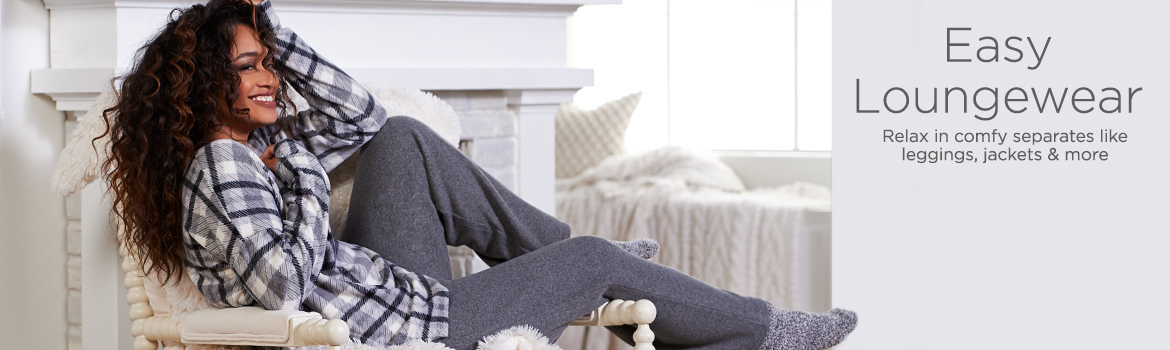 Easy Loungewear. Relax in comfy separates like leggings, jackets & more