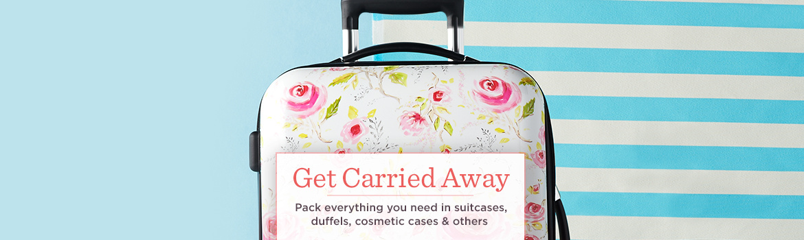 Get Carried Away. Pack everything you need in suitcases, duffels, cosmetic cases & others.