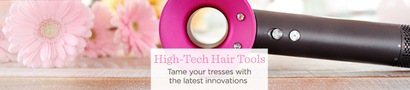 High-Tech Hair Tools. Tame your tresses with the latest innovations