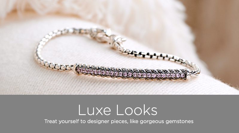 Luxe Looks. Treat yourself to designer pieces, like gorgeous gemstones