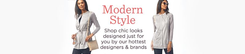 Modern Style. Shop chic looks designed just for you by our hottest designers & brands