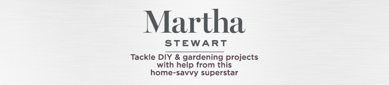 Martha Stewart. Tackle DIY & gardening projects with help from this home-savvy superstar