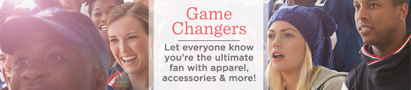 Game Changers - Let everyone know you're the ultimate fan with apparel, accessories & more!