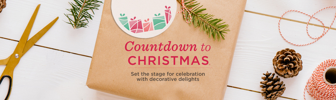 Countdown to Christmas®. Set the stage for celebration with decorative delights