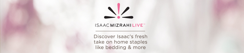 Discover Isaac's fresh take on home staples like bedding & more