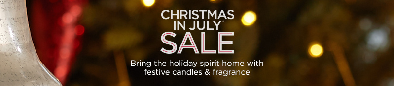 Christmas in July® Sale. Bring the holiday spirit home with festive candles & fragrance