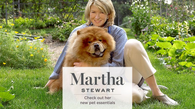 Martha Stewart. Check out her new pet essentials
