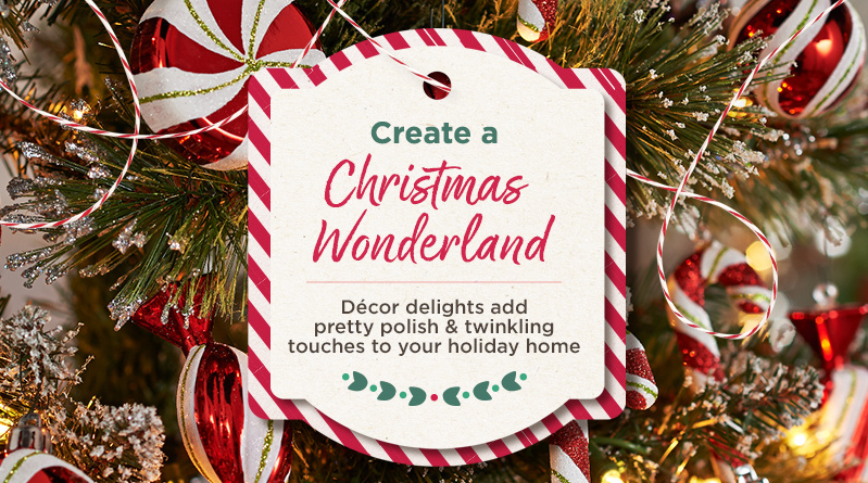 Create a Christmas Wonderland. Décor delights add pretty polish & twinkling touches to your holiday home