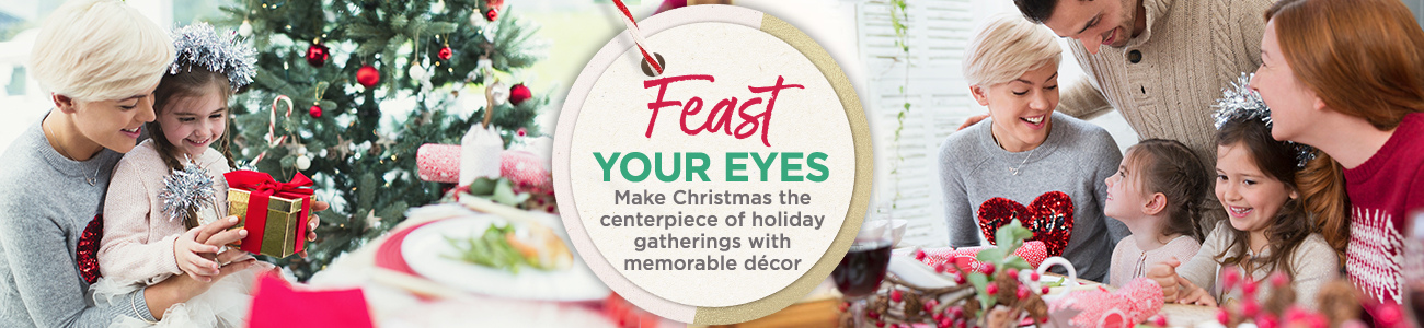 Feast Your Eyes  - Make Christmas the centerpiece of holiday gatherings with memorable décor