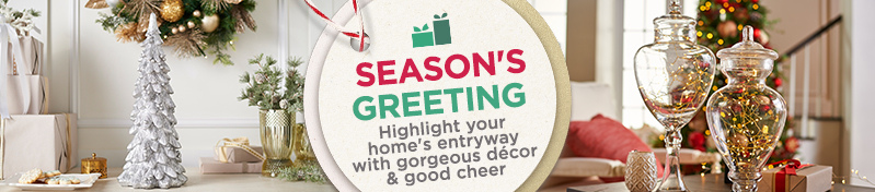 Season's Greeting  - Highlight your home's entryway with gorgeous décor & good cheer
