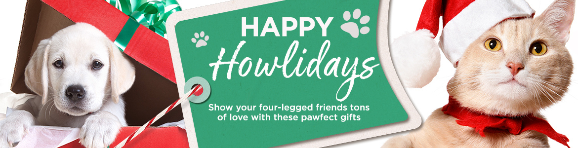 Happy Howlidays. Show your four-legged friends tons of love with these pawfect gifts
