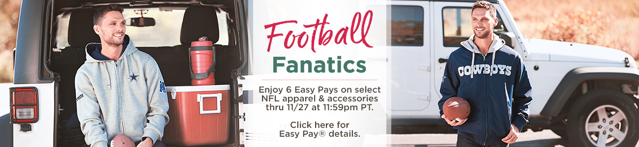 Football Fanatics. Enjoy 6 Easy Pays on select NFL apparel & accessories thru 11/27 at 11:59pm PT.  Click here for Easy Pay® details.