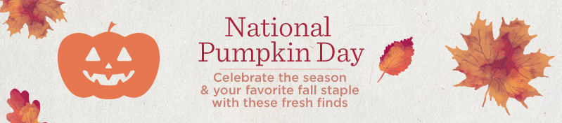 National Pumpkin Day. Celebrate the season & your favorite fall staple with these fresh finds