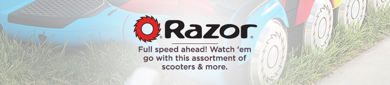 Razor. Full speed ahead! Watch 'em go with this assortment of scooters & more.