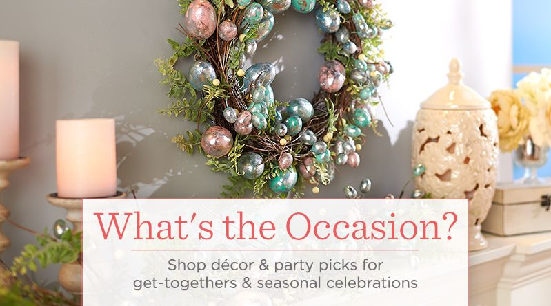 What's the Occasion?  Shop décor & party picks for get-togethers & seasonal celebrations
