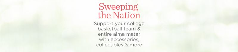 Sweeping the Nation. Support your college basketball team & entire alma mater with accessories, collectibles & more