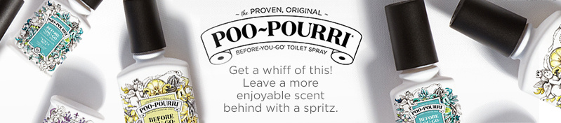 Poo-Pourri. Get a whiff of this! Leave a more enjoyable scent behind with a spritz.