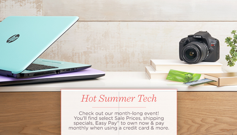 Hot Summer Tech. Check out our month-long event! You'll find select Sale Prices, shipping specials, Easy Pay® to own now & pay monthly when using a credit card & more.