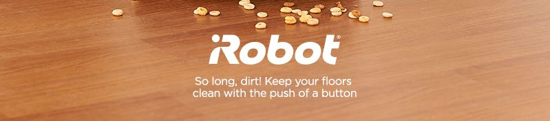 iRobot. So long, dirt! Keep your floors clean with the push of a button