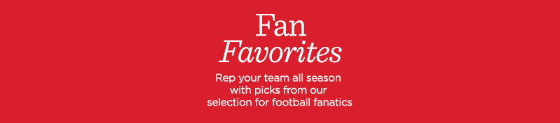 Fan Favorites, Rep your team all season with picks from our selection for football fanatics