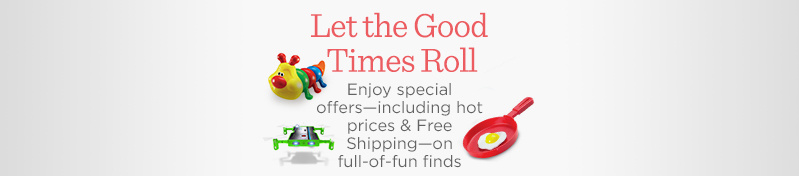 Let the Good Times Roll  Enjoy special offers—including hot prices & Free Shipping—on full-of-fun finds