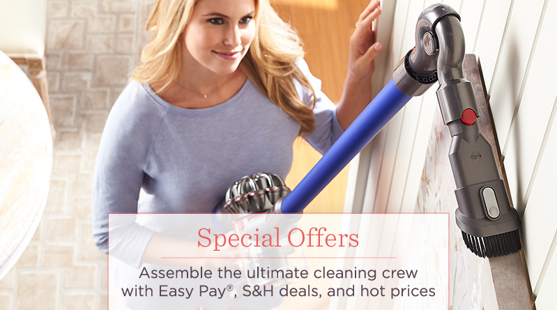 Special Offers, Assemble the ultimate cleaning crew with Easy Pay®, S&H deals, and hot prices