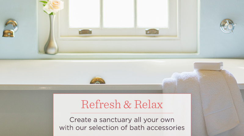 Create a sanctuary all your own with our selection of bath accessories