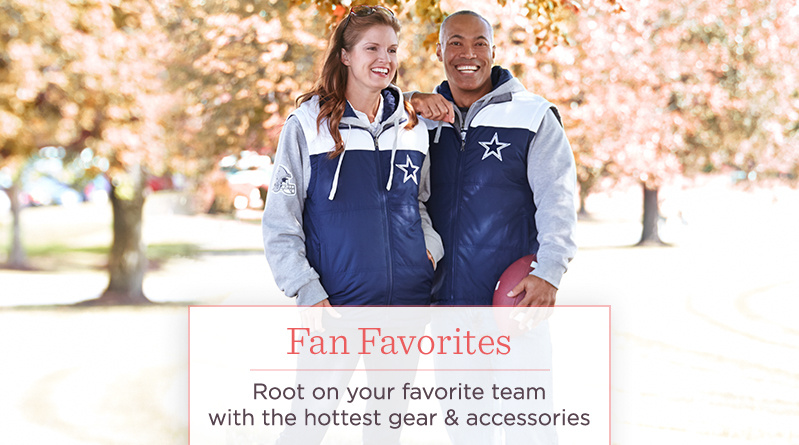 Fan Favorites. Suit up this season Root on your favorite team with the hottest gear & accessories