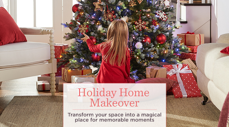 Holiday Home Makeover  - Transform your space into a magical place for memorable moments