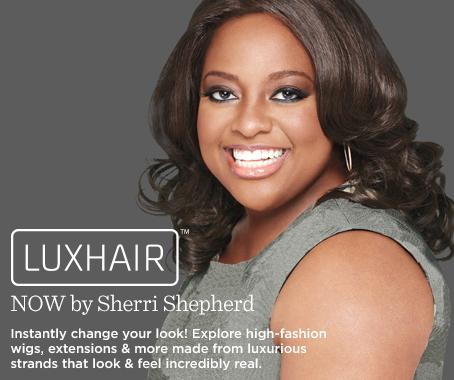 LUXHAIR NOW by Sherri Shepherd