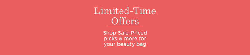 Limited-Time Offers. Shop Sale-Priced picks & more for your beauty bag