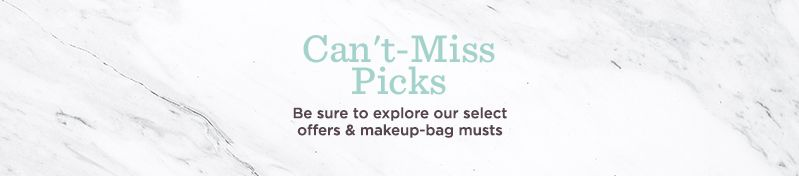 Can't-Miss Picks,  Be sure to explore our select offers & makeup-bag musts