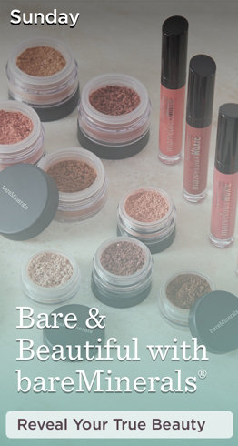 Sunday  Bare & Beautiful with bareMinerals®  Reveal Your True Beauty