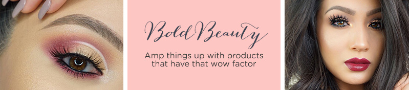 Bold Beauty. Amp things up with products that have that wow factor