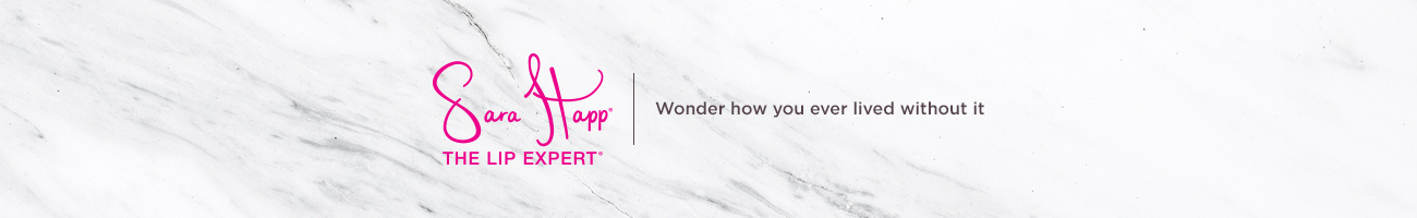 Sara Happ® The Lip Expert®  Wonder how you ever lived without it