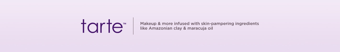 tarte™  Makeup & more infused with skin-pampering ingredients like Amazonian clay & maracuja oil