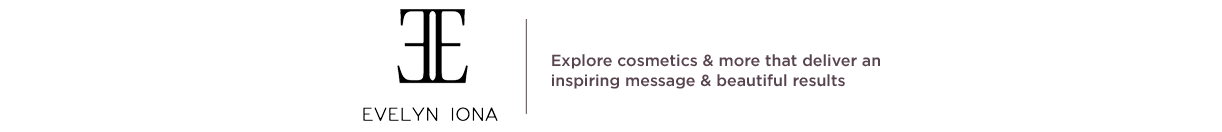 Evelyn & Iona,  Explore cosmetics & more that deliver an inspiring message & beautiful results