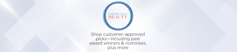 Customer Choice® Beauty Shop customer-approved picks—including past award winners & nominees, plus more