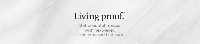 Living Proof. Get beautiful tresses with next-level, science-based hair care.