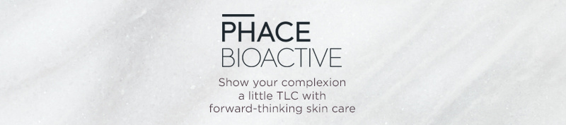 PHACE BIOACTIVE Show your complexion a little TLC with forward-thinking skin care