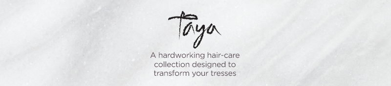 TAYA Beauty. A hardworking hair-care collection designed to transform your tresses