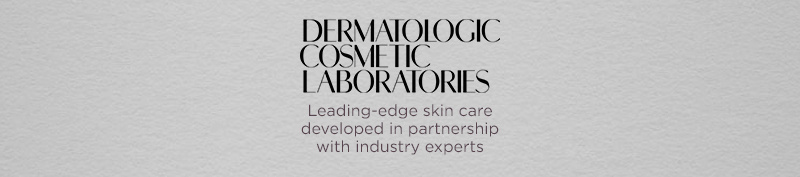 Dermatologic Cosmetic Laboratories. Leading-edge skin care developed in partnership with industry experts