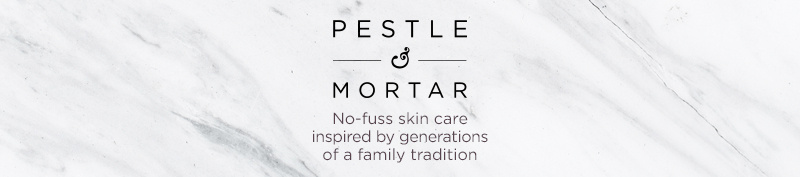 Pestle & Mortar. No-fuss skin care inspired by generations of a family tradition
