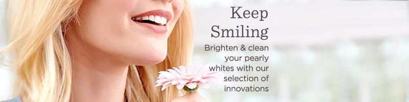 Keep Smiling.  Brighten & clean your pearly whites with our selection of innovations