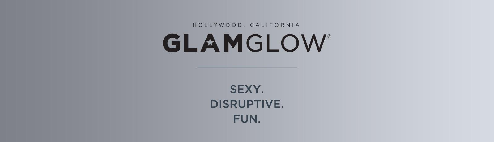 GLAMGLOW®. SEXY. DISRUPTIVE. FUN.