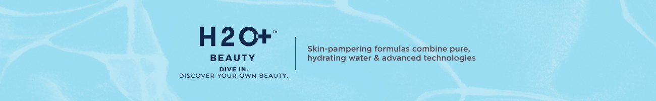 H2O+ Beauty. Dive In. Discover Your Own Beauty. Skin-pampering formulas combine pure, hydrating water & advanced technologies