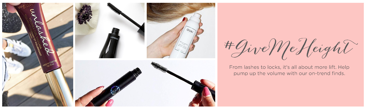 #GiveMeHeight From lashes to locks, it's all about more lift. Help pump up the volume with our on-trend finds.