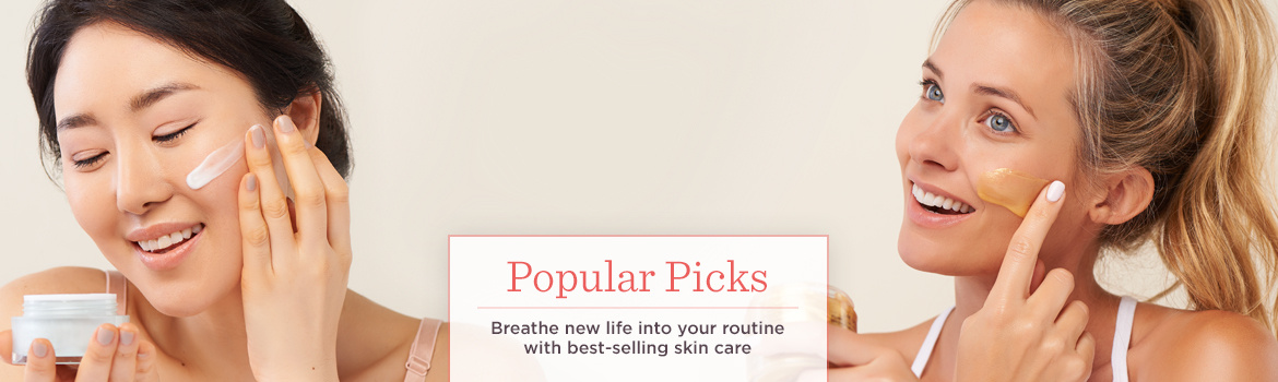 Popular Picks  Breathe new life into your routine with best-selling skin care